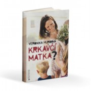 Krkavčí matka - Veronika Hurdová